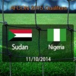 Preview: Sudan VS Nigeria (2015 Nations Cup Qualifiers) – Ayo-Oluwa Obafemi